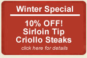 10% Off our Top Sirloin Criollo Steaks!